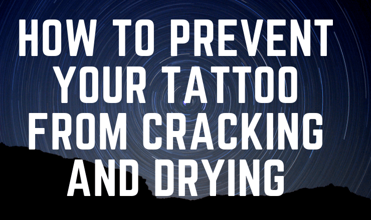 How to Prevent Your Tattoo from Cracking