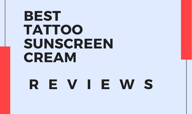 Best Sunscreen for tattoo