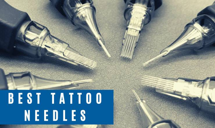 Best Tattoo Needles