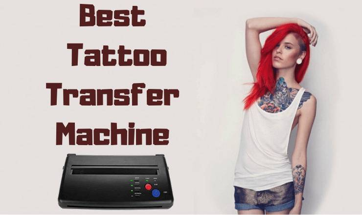 Best tattoo transfer machine